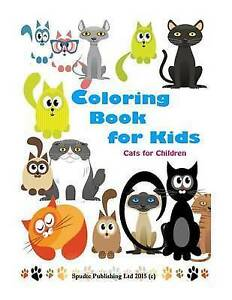 Coloring Book for Kids: Cats for Chidren by Publishing Ltd, Spudtc -Paperback