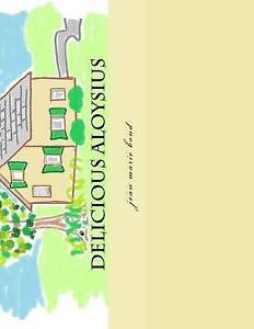 Delicious Aloysius By Bond, Jean Marie -Paperback