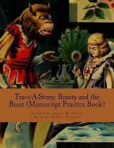 Trace-A-Story Beauty Beast (Manuscript Practice Book) by Foster Angela M