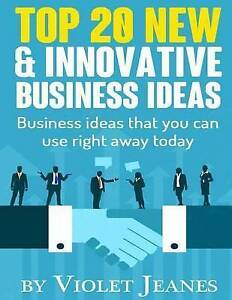 Top 20 New & Innovative Business Ideas Business Ideas That You C by Jeanes Viole