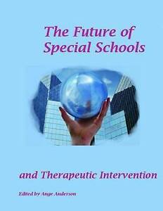 NEW The Future of Special schools :: and Therapeutic intervention