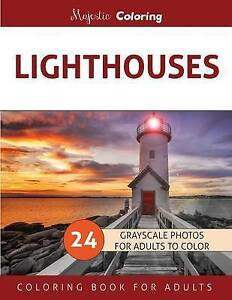 Lighthouses: Grayscale Photo Coloring Book for Adults by Coloring, Majestic
