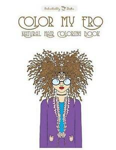 Color My Fro Natural Hair Coloring Book by Individuality Books -Paperback
