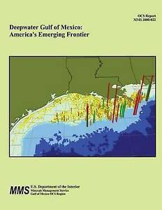 Deepwater Gulf Mexico America's Emerging Frontier by U S Department Interior