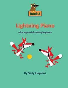 Lightning Piano Book 2: A Fun Approach for Young Beginners by Hopkins, Sally NEW