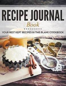 Recipe journal book your best kept recipes in this blank cookbook image is loading recipe journal book your best kept recipes in forumfinder Gallery