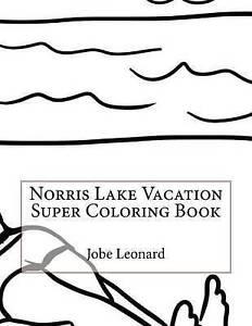 Norris Lake Vacation Super Coloring Book by Leonard, Jobe -Paperback