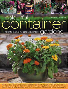 Colourful Container Gardens by Stephanie Donaldson Vibrant Schemes for Pots