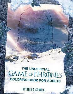 The Unofficial Game of Thrones Coloring Book For Adults: Adult Coloring Books: S