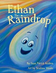 Ethan the Raindrop By Guidera, Sean Patrick -Paperback