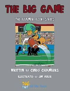 The Big Game: The Beamer Book Series by Chambers, Cindy 9781457531354 -Paperback