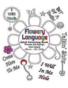 Flowery Language Ireland Adult Colouring Book Featuring Col by McNulty Mrs Maria