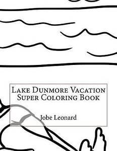 Lake Dunmore Vacation Super Coloring Book by Leonard, Jobe -Paperback