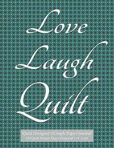 "Quilt Designer's Graph Paper Journal 120 Quilt Design Pages 1/4""  9781505547245"
