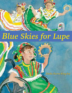 Blue Skies for Lupe by Kingsley, Linda Kurtz -Hcover
