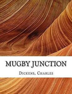 Mugby Junction by Dickens, Charles 9781517085452 -Paperback