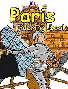 The Paris Coloring Book Featuring History Art Architect by Lemay T -Paperback