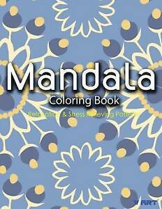 Mandala Coloring Book: Coloring Books for Adults: Stress Relievin 9781519296368