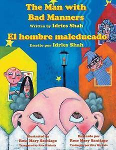 The Man with Bad Manners - El Hombre Maleducado by Shah, Idries -Paperback