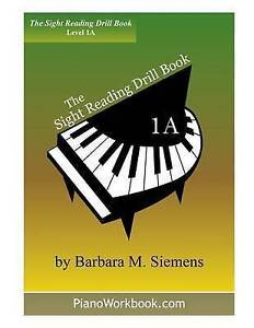The Sight Reading Drill Book: Level 1a by Siemens, Barbara M. -Paperback NEW