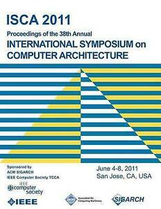 ISCA 2011 Proceedings of the 38th Annual International Symposium on Computer Arc