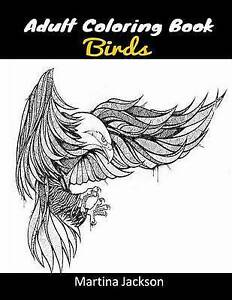 Adult Coloring Book Wonderful World Birds! 40 Detailed C by Jackson Martina