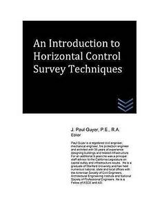 An Introduction to Horizontal Control Survey Techniques by Guyer, J. Paul