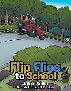 Flip-Flies-to-School-by-Selko-Jamie-Paperback