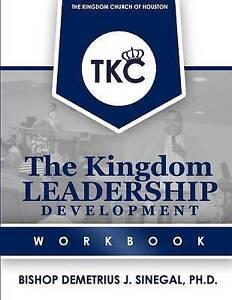 The Kingdom Leadership Development Workbook by Sinegal, Bishop Demetrius J.