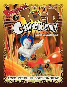 NEW Personal Toad & Chicken: Toad Meets His Forever-Friend by Jason A Marzewski
