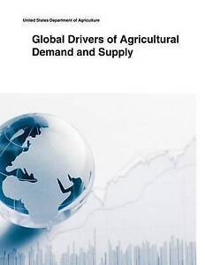 Global Drivers Agricultural Demand Supply by United States Department Agricultur