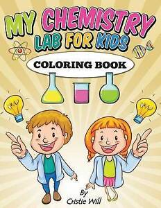 My Chemistry Lab for Kids: Coloring Book by Will, Cristie -Paperback