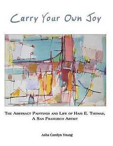 Carry Your Own Joy Abstract Paintings Life Hari E Th by Young Asha Carolyn