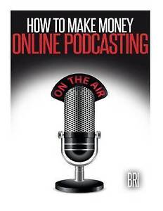 How to Make Money Online Podcasting by  -Paperback