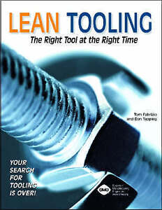 NEW Lean Tooling The Right Tool at the Right Time by Tom Fabrizio