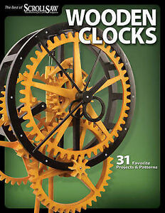 Wooden Clocks Scroll SAW Woodworking AMP Crafts Magazine NEW Book ...