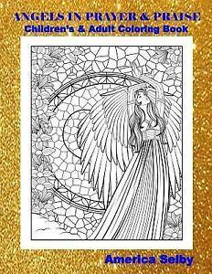 Angels: Angels in Prayer and Praise Children\'s and Adult Coloring Book :  Angels in Prayer and Praise Children\'s and Adult Coloring Book by America  ...