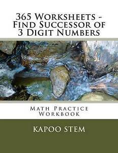 365 Worksheets - Find Successor of 3 Digit Numbers: Math Practice by Stem, Kapoo