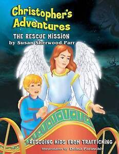 Christopher's Adventures: The Rescue Mission by Parr, Susan Sherwood -Paperback