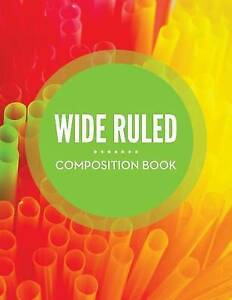 Wide Ruled Composition Book by Publishing LLC, Speedy -Paperback