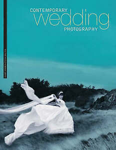 Contemporary Wedding Photography, Walton, Steve, Oswin, Julie, Very Good Book