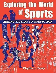 Exploring the World of Sports: Linking Fiction to Nonfiction (Literature Bridges