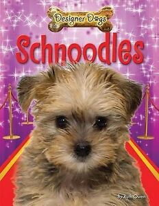 Schnoodles (Designer Dogs (Powerkids)) by Owen, Ruth
