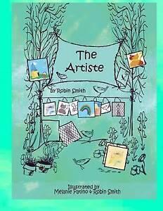 The Artiste by Smith, Robin J. -Paperback