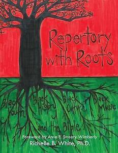Repertory with Roots by White Ph. D., Richelle B. -Paperback