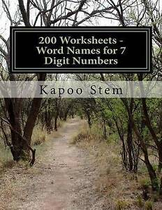 200 Worksheets - Word Names for 7 Digit Numbers: Math Practice Wo by Stem, Kapoo