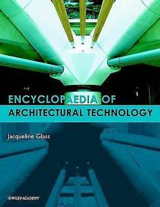 Encyclopedia of Architectural Technology by Jacqueline Glass