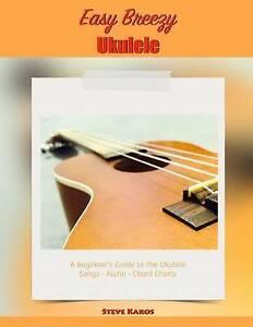 Easy Breezy Ukulele: A Beginner's Guide to the Ukulele by Karos, Steve NEW