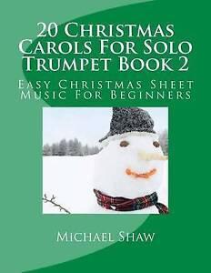 20 Christmas Carols For Solo Trumpet Book 2: Easy Christmas Sheet Music For Begi
