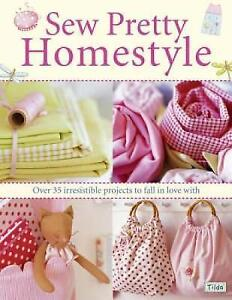Sew Pretty Homestyle: Over 35 Irresistible Projects to Fall in Love with, 071532